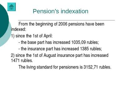 Pension's indexation From the beginning of 2006 pensions have been indexed: 1...