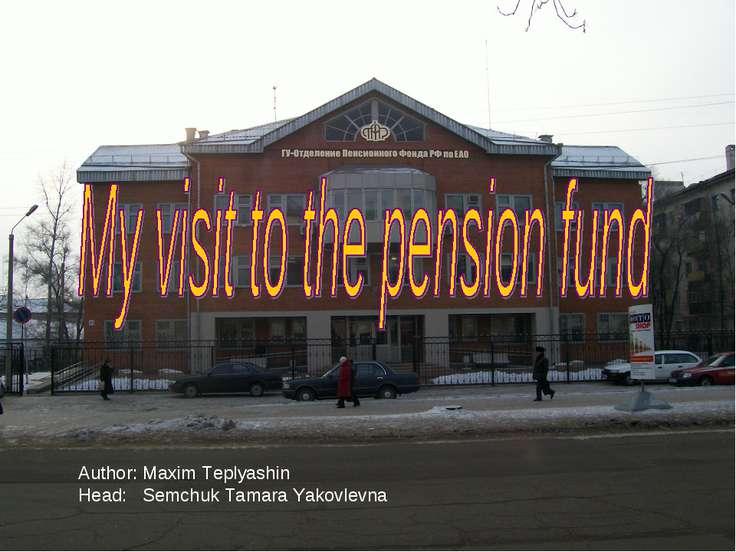 Author: Maxim Teplyashin Head: Semchuk Tamara Yakovlevna