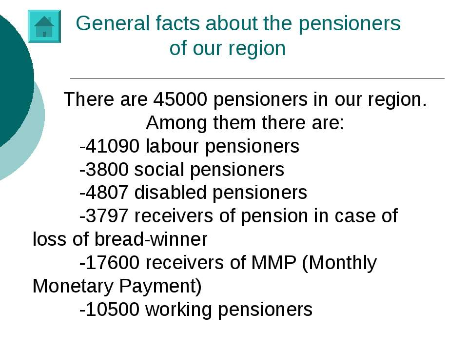 General facts about the pensioners of our region There are 45000 pensioners i...