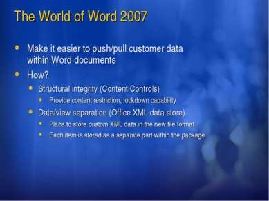 The World of Word 2007 Make it easier to push/pull customer data within Word ...