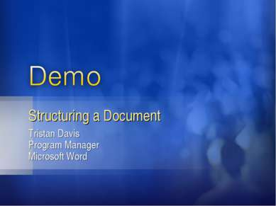 Tristan Davis Program Manager Microsoft Word Structuring a Document