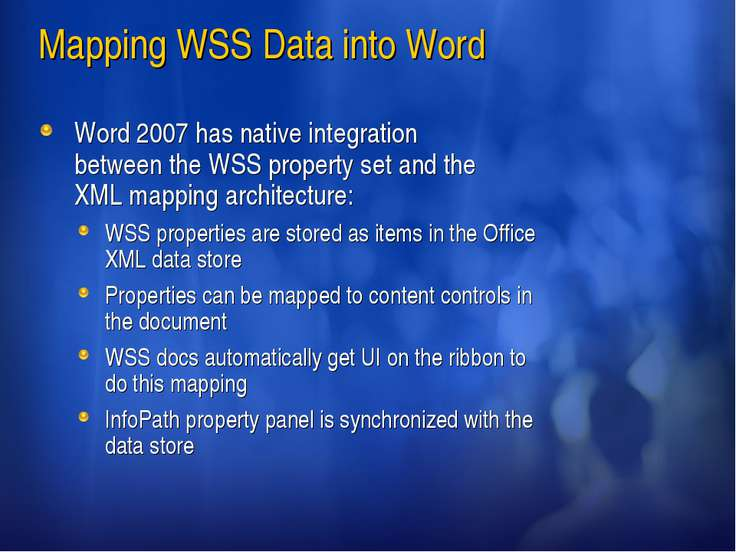 Mapping WSS Data into Word Word 2007 has native integration between the WSS p...