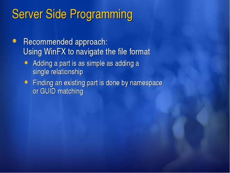 Server Side Programming Recommended approach: Using WinFX to navigate the fil...