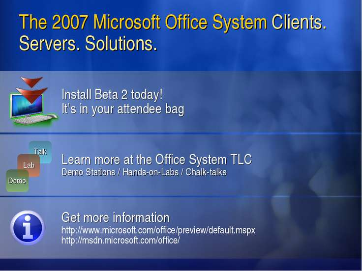 The 2007 Microsoft Office System Clients. Servers. Solutions. Install Beta 2 ...
