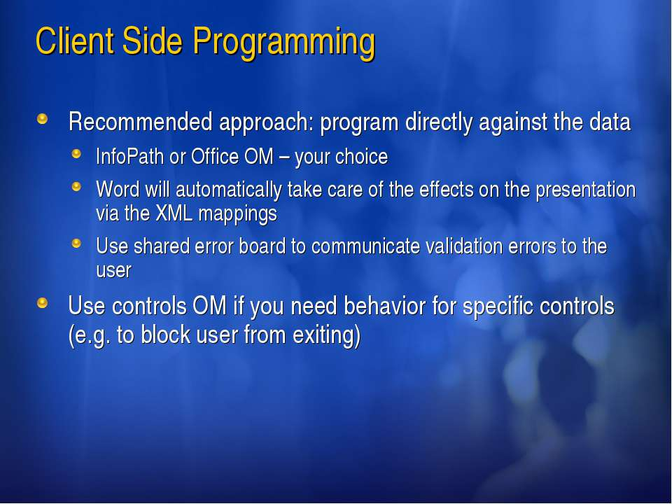 Client Side Programming Recommended approach: program directly against the da...