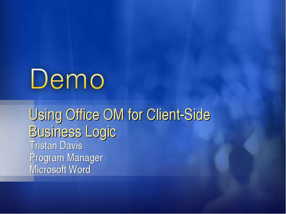 Tristan Davis Program Manager Microsoft Word Using Office OM for Client-Side ...