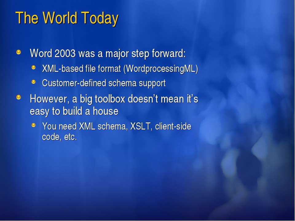 The World Today Word 2003 was a major step forward: XML-based file format (Wo...
