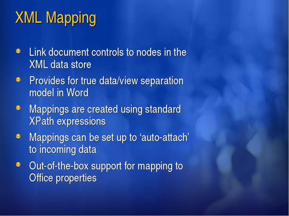XML Mapping Link document controls to nodes in the XML data store Provides fo...
