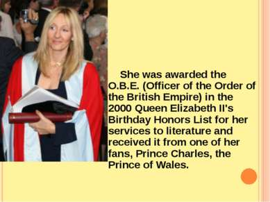 She was awarded the O.B.E. (Officer of the Order of the British Empire) in th...