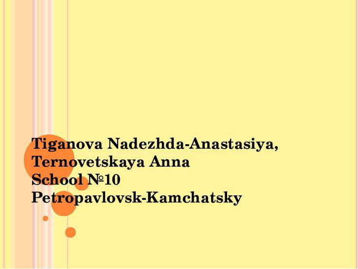 Tiganova Nadezhda-Anastasiya, Ternovetskaya Anna School №10 Petropavlovsk-Kam...