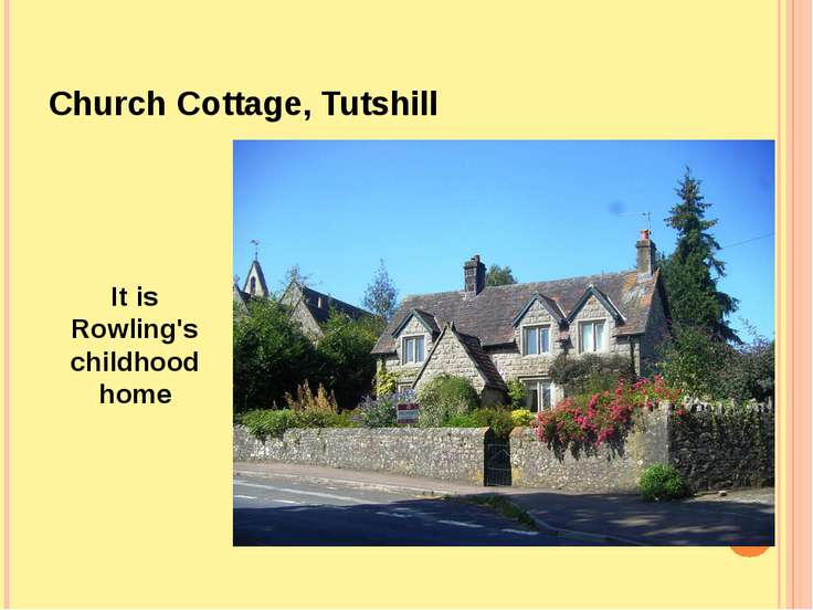 Church Cottage, Tutshill It is Rowling's childhood home