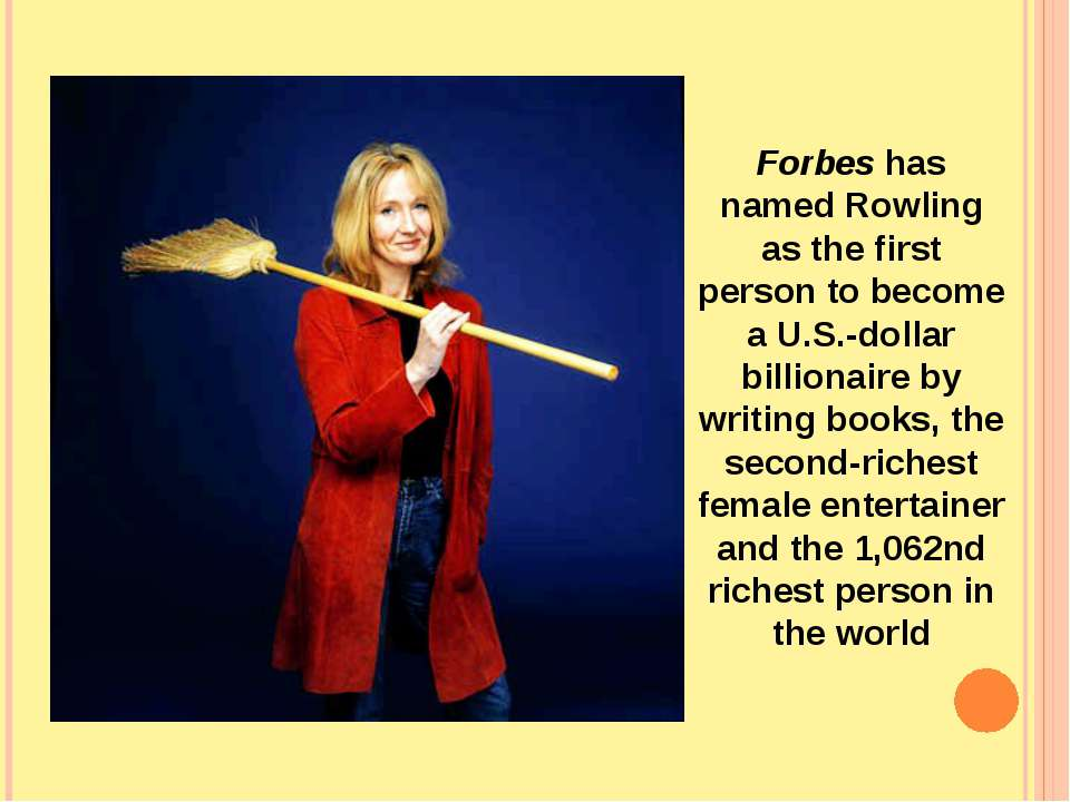 Forbes has named Rowling as the first person to become a U.S.-dollar billiona...