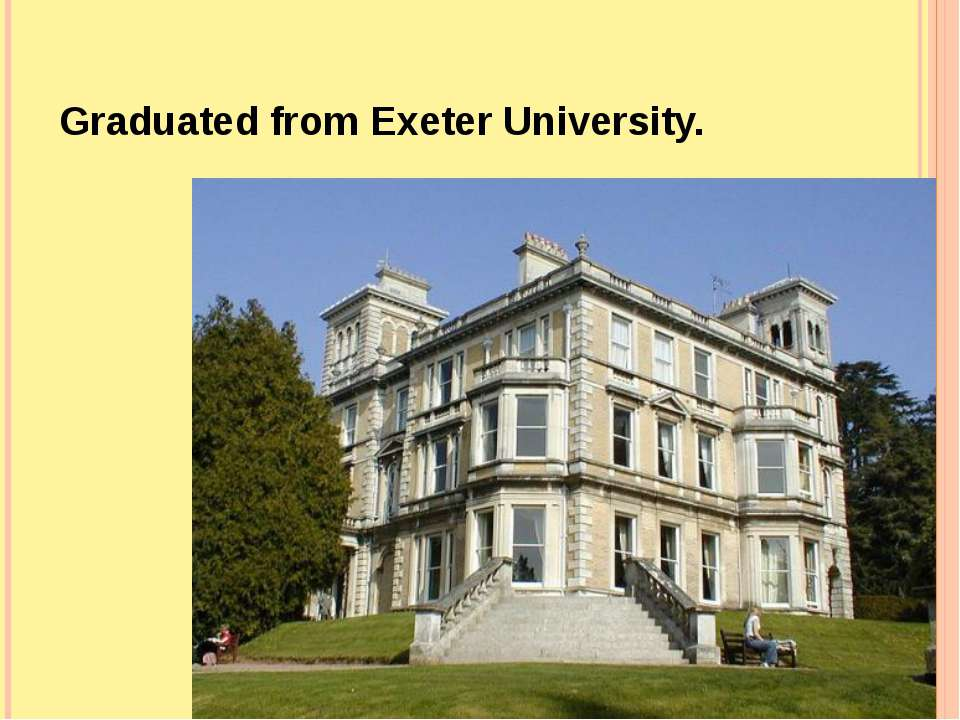 Graduated from Exeter University.