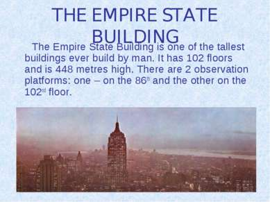 THE EMPIRE STATE BUILDING The Empire State Building is one of the tallest bui...