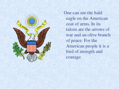One can see the bald eagle on the American coat of arms. In its talons are th...