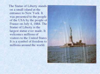 The Statue of Liberty stands on a small island at the entrance to New York. I...