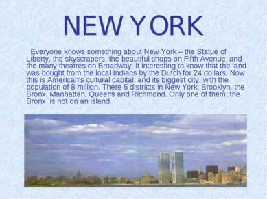 NEW YORK Everyone knows something about New York – the Statue of Liberty, the...