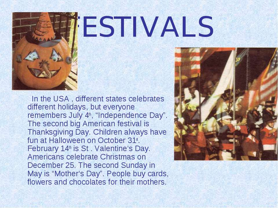 FESTIVALS In the USA , different states celebrates different holidays, but ev...
