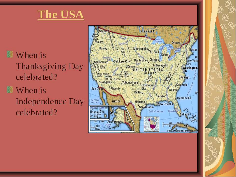 The USA When is Thanksgiving Day celebrated? When is Independence Day celebra...