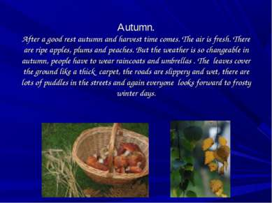 Autumn. After a good rest autumn and harvest time comes. The air is fresh. Th...