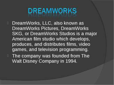 DreamWorks, LLC, also known as DreamWorks Pictures, DreamWorks SKG, or DreamW...