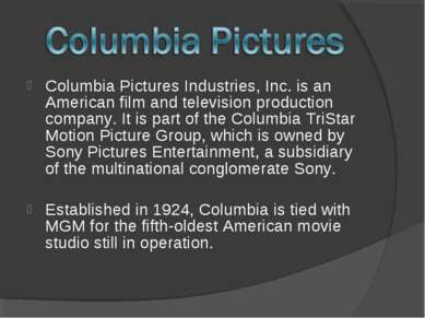 Columbia Pictures Industries, Inc. is an American film and television product...