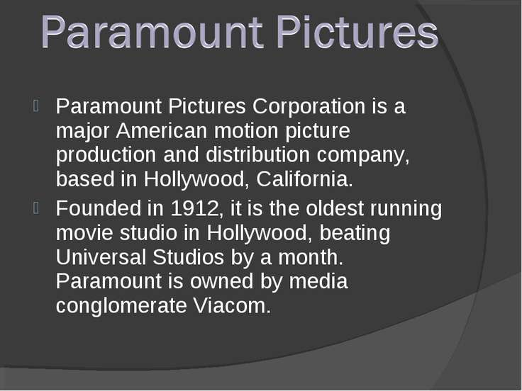 Paramount Pictures Corporation is a major American motion picture production ...