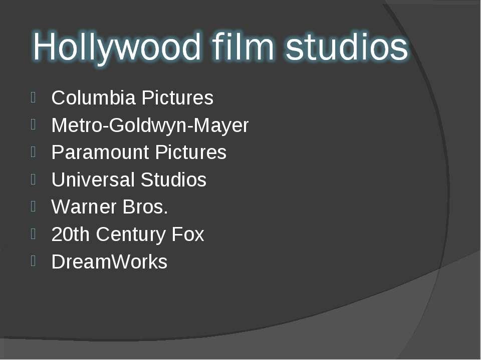 Columbia Pictures Metro-Goldwyn-Mayer Paramount Pictures Universal Studios Wa...