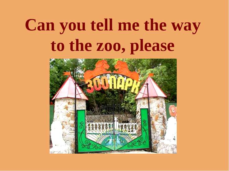 Can you tell me the way to the zoo, please