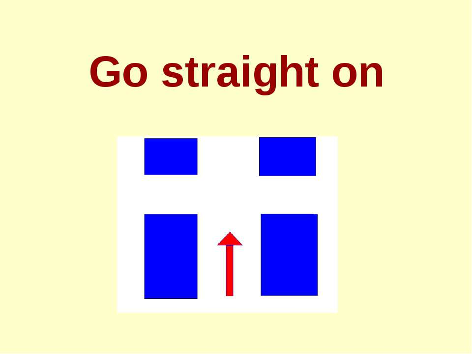 Go straight on