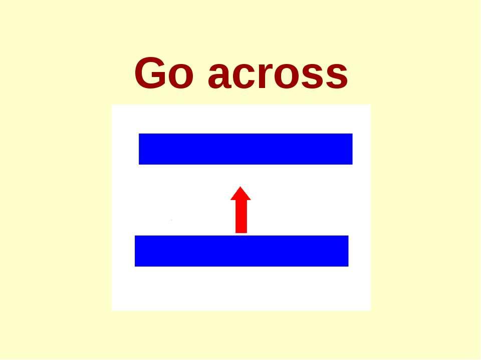 Go across