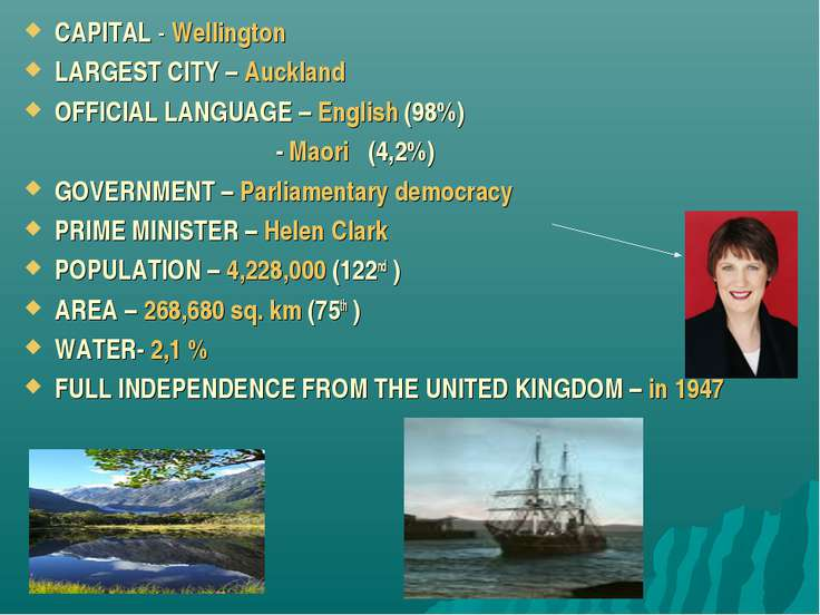 CAPITAL - Wellington LARGEST CITY – Auckland OFFICIAL LANGUAGE – English (98%...