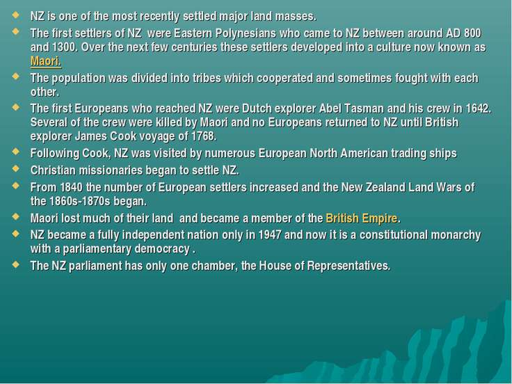 NZ is one of the most recently settled major land masses. The first settlers ...