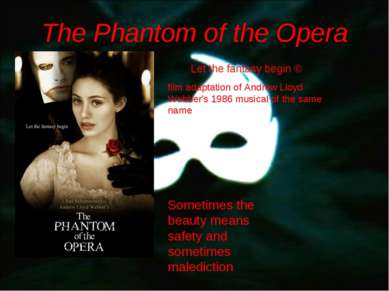 The Phantom of the Opera Let the fantasy begin © film adaptation of Andrew Ll...