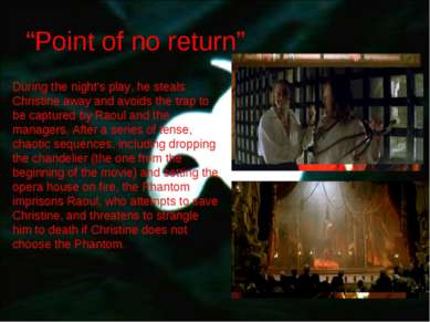 """Point of no return"" During the night's play, he steals Christine away and av..."