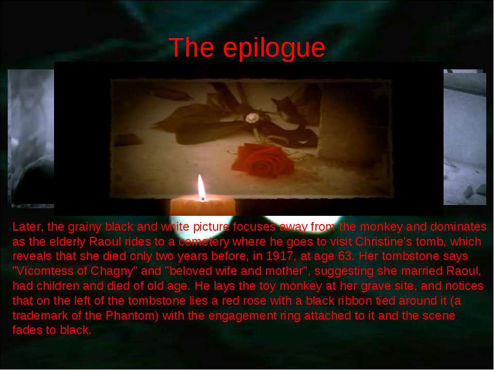 The epilogue Later, the grainy black and white picture focuses away from the ...