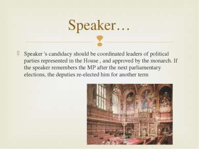 Speaker 's candidacy should be coordinated leaders of political parties repre...