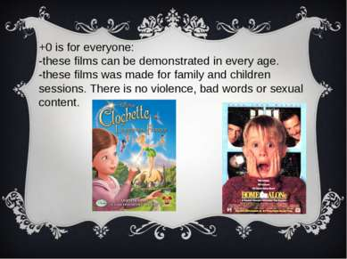 +0 is for everyone: -these films can be demonstrated in every age. -these fil...