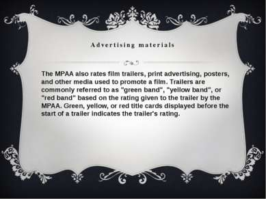 Advertising materials The MPAA also rates film trailers, print advertising, p...