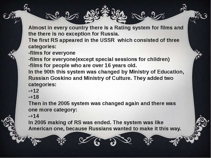 Almost in every country there is a Rating system for films and the there is n...