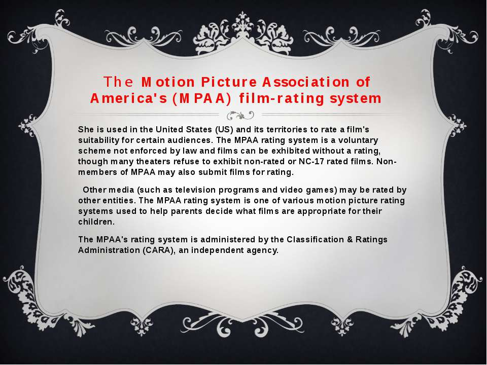 The Motion Picture Association of America's (MPAA) film-rating system  She is...
