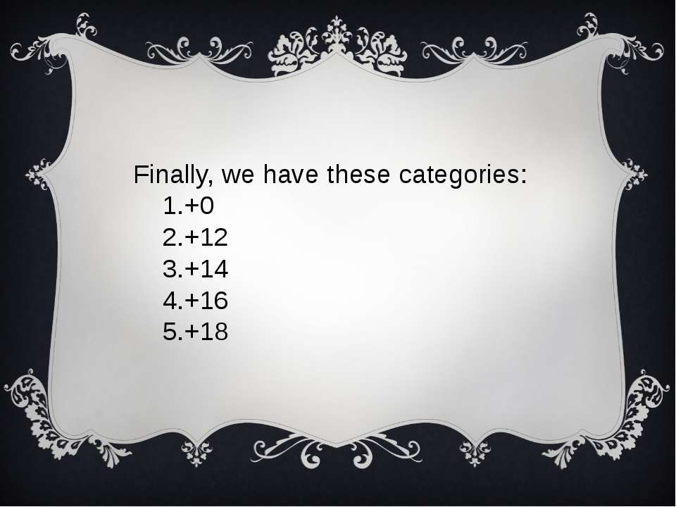 Finally, we have these categories: 1.+0 2.+12 3.+14 4.+16 5.+18