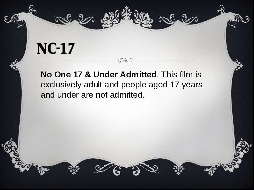 No One 17 & Under Admitted. This film is exclusively adult and people aged 17...