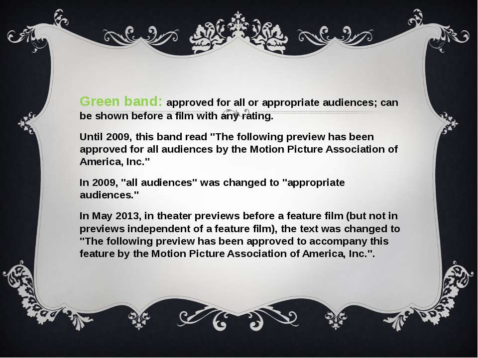 Green band: approved for all or appropriate audiences; can be shown before a ...