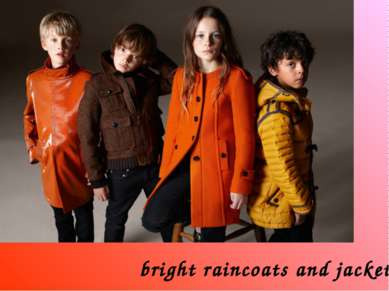 bright raincoats and jackets