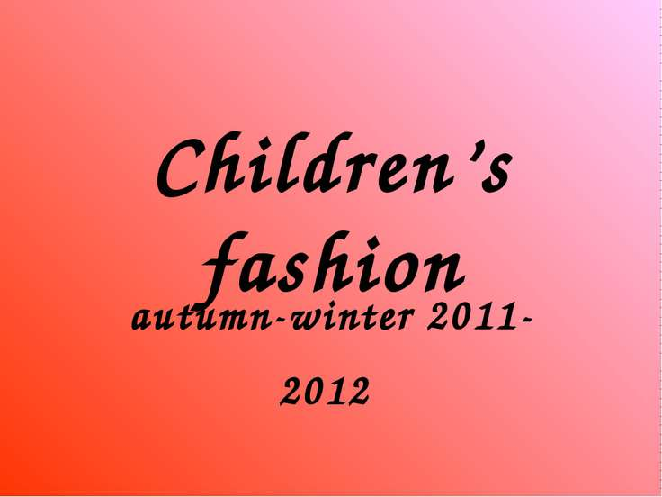 Children's fashion autumn-winter 2011-2012