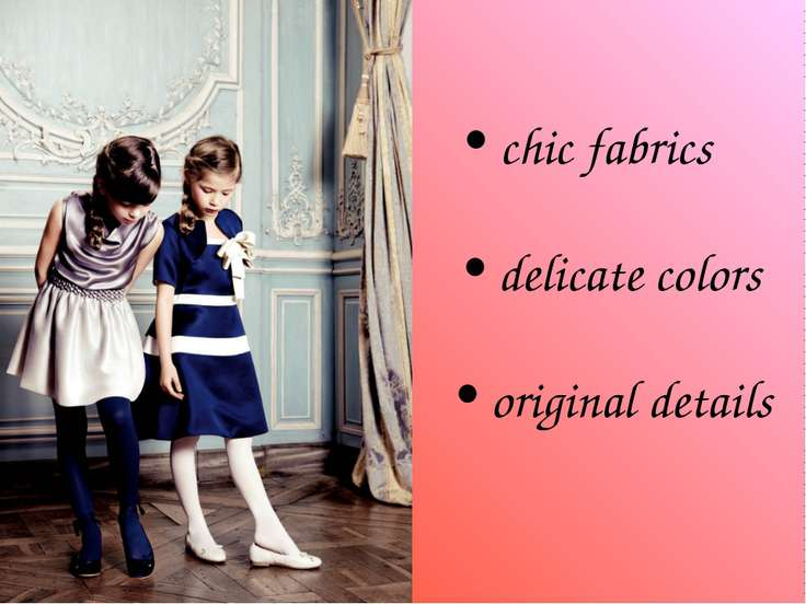 chic fabrics delicate colors original details