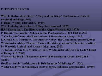 FURTHER READING W.R. Lethaby, Westminster Abbey and the Kings' Craftsmen: a s...