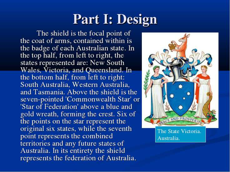 Part I: Design The shield is the focal point of the coat of arms, contained w...
