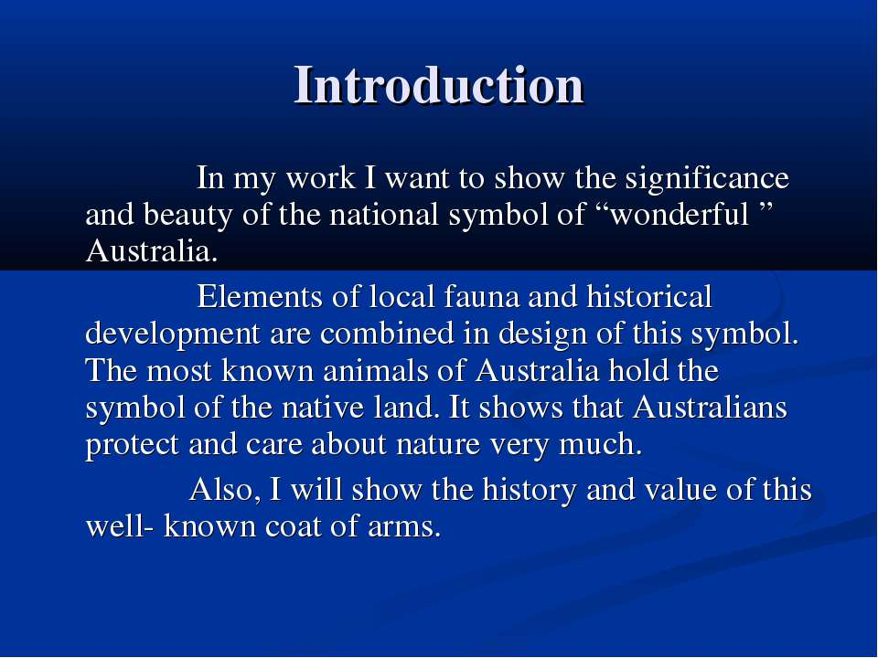 Introduction In my work I want to show the significance and beauty of the nat...